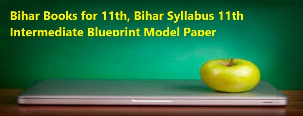 Bihar Books 2020 for 11th, Bihar Syllabus 11th Intermediate Blueprint Model Paper 2020