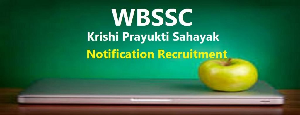 WBSSC Krishi Prayukti Sahayak Notification 2020 Recruitment Vacancy, Apply, Eligibility, Exam Date WBSSC Krishi Prayukti Sahayak Model Question Paper