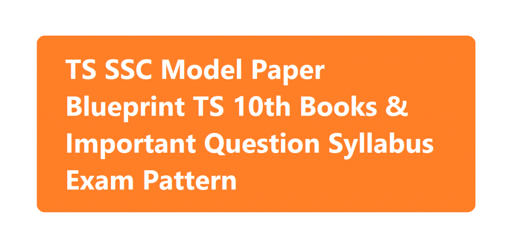 TS SSC Model Paper 2020 Blueprint TS 10th Books & Important Question Syllabus Exam Pattern 2020